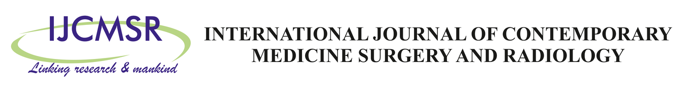 International Journal of Contemporary Medicine, Surgery and Radiology |IJCMSR|